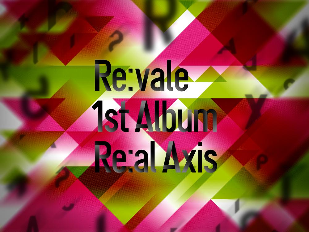 Re:vale_Re:al Axis