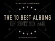 極私的!2017年上半期ベストアルバム10選+数曲
